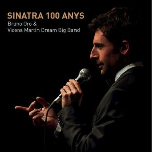 Sinatra 100 Anys de Bruno Oro & Vicens Martín Dream Big Band, 2016